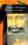 La risa de tu madre by Gustavo Rodríguez