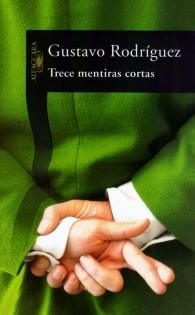 Trece mentiras cortas by Gustavo Rodríguez