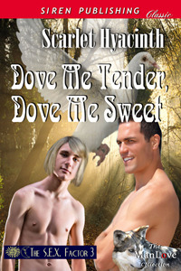 Dove Me Tender, Dove Me Sweet by Scarlet Hyacinth