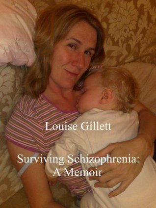 Surviving Schizophrenia by Louise Gillett