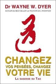 Changez vos pensées, changez votre vie La sagesse du Tao