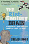 The 21st Century Brain: Explaining, mending and manipulating the mind