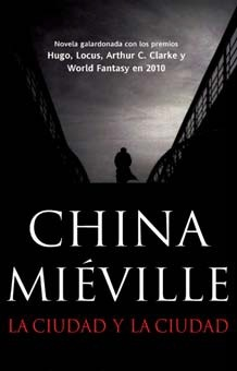 La ciudad y la ciudad by China Miéville