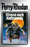 Straße nach Andromeda (Perry Rhodan - Silberbände, #21 - Die Meister der Insel, #1)