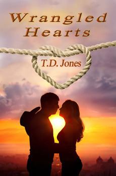 Wrangled Hearts by T.D. Jones