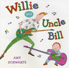 Willie and Uncle Bill by Amy Schwartz
