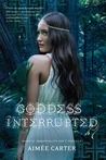 Goddess Interrupted by Aimee Carter