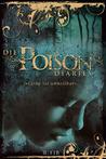 Liebe ist unheilbar (The Poison Diaries, #1)