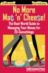 No More Mac 'n' Cheese!: The Real-World Guide to Managing Your Money for 20-Somethings