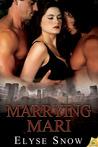 Marrying Mari by Elyse Snow