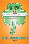 Beyond Belfast: A 560 Mile Journey Across Northern Ireland On Sore Feet