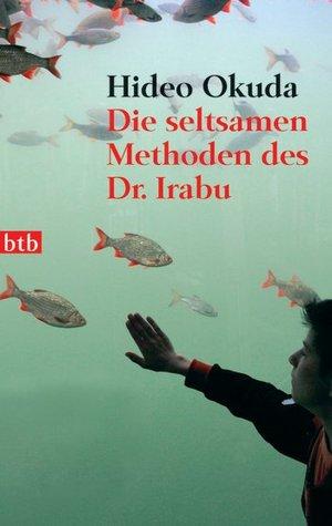 Die seltsamen Methoden des Dr. Irabu