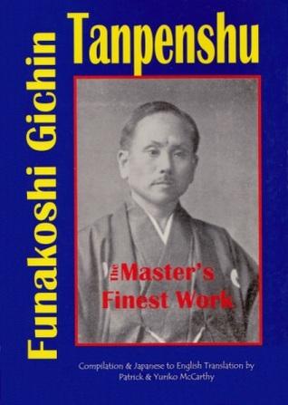 Tanpenshu: The Untold Stories of Gichin Funakoshi: The Master's Finest Work