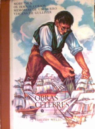 Moby Dick / Os Irmãos Corsos / Memórias de um Burro / Viagens de Gulliver : Obras Célebres