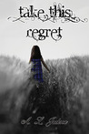 Take This Regret by Amy Lichtenhan