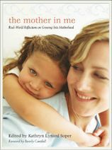 The Mother in Me by Kathryn Lynard Soper