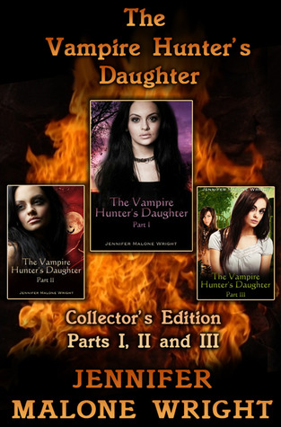 The Vampire Hunter's Daughter Collectors Edition (The Vampire Hunter's Daughter, #1-3)