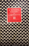 A General History of Labyrinths by Silas Haslam