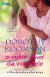 O Outro Amor da Vida Dele by Dorothy Koomson