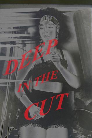 Deep in the Cut