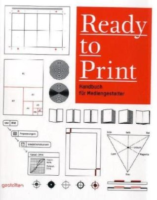 Ready To Print: Handbook For Media Designers por Kristina Nickel