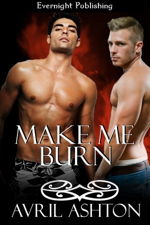 Make Me Burn by Avril Ashton