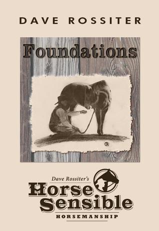 Foundations: Dave Rossiter's Horse Sensible Horsemanship