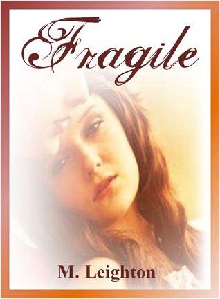 Fragile by Michelle Leighton