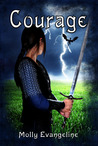 Courage by Molly Evangeline
