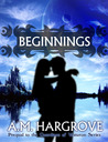 Beginnings by A.M. Hargrove
