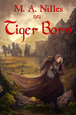 Tiger Born by M.A. Nilles