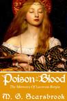 Poison in the Blood: The Memoirs of Lucrezia Borgia