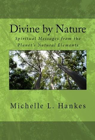 Divine by Nature by Michelle L. Hankes