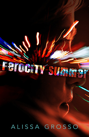 Ferocity Summer by Alissa Grosso