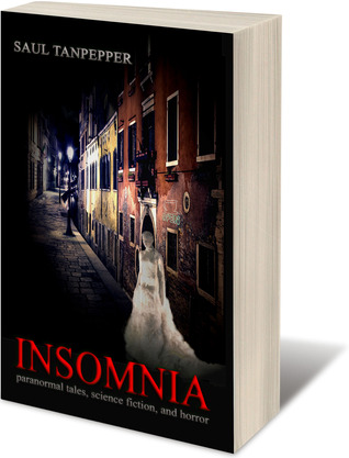 Insomnia: Paranormal Tales, Science Fiction, and Horror