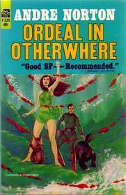 Ebook Ordeal In Otherwhere by Andre Norton DOC!
