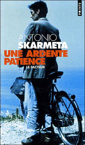 Une ardente patience by Antonio Skármeta