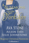 A Summons from Yorkshire, Regency Christmas Summons Collection 1 by Ava Stone
