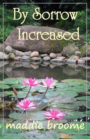 By Sorrow Increased