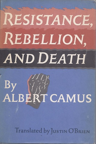 resistance rebellion and death essays by albert camus Resistance, rebellion, and death is a 1960 collection of essays written by albert camus and selected by the author prior to his death the essays here generally involve conflicts near the mediterranean, with an emphasis on his home country algeria, and on the algerian war of independence in particular he also criticizes.