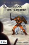 El amanecer del guerrero (Erik, hijo de Árkhelan, #1)