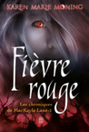 Fièvre rouge by Karen Marie Moning