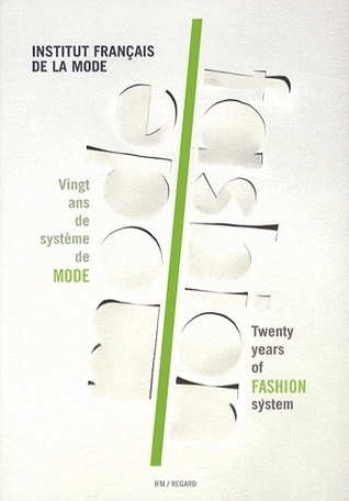Mode: vingt ans de système de mode / Fashion : twenty years of fashion system