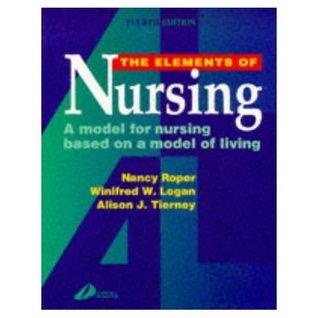 The Elements Of Nursing: A Model For Nursing Based On A Model Of Living
