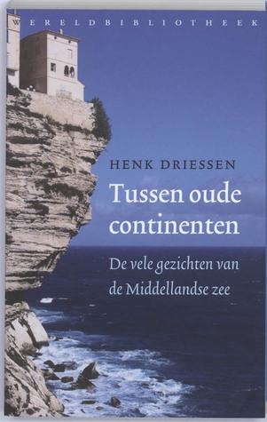 Tussen oude continenten by Henk Driessen