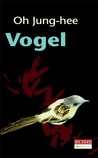 Vogel by Oh Jung-hee
