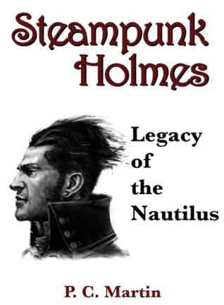 Steampunk Holmes: Legacy of the Nautilus