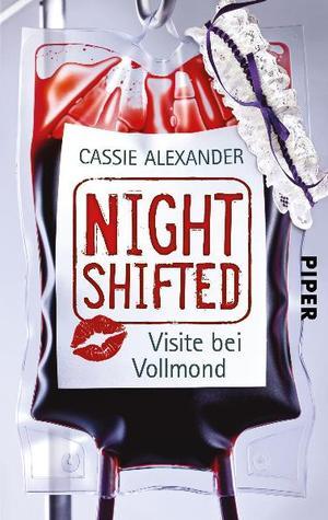 Ebook Nightshifted: Visite bei Vollmond by Cassie Alexander TXT!
