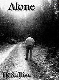 Alone by T.R. Sullivan