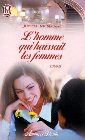 Ebook L'homme qui haïssait les femmes by Judith McNaught read!